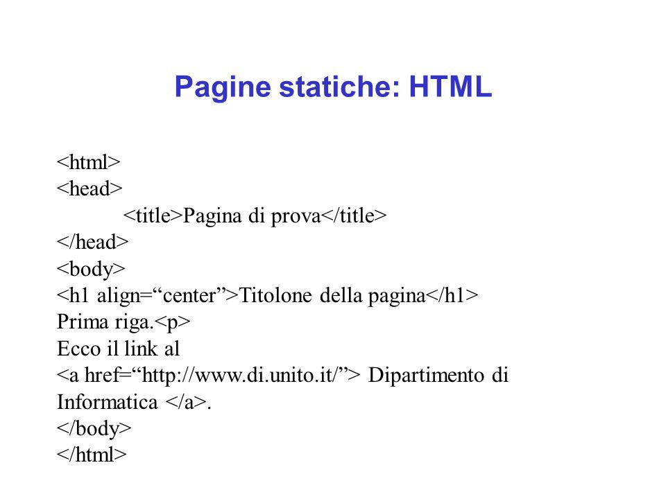 Pagine statiche: HTML <html> <head>
