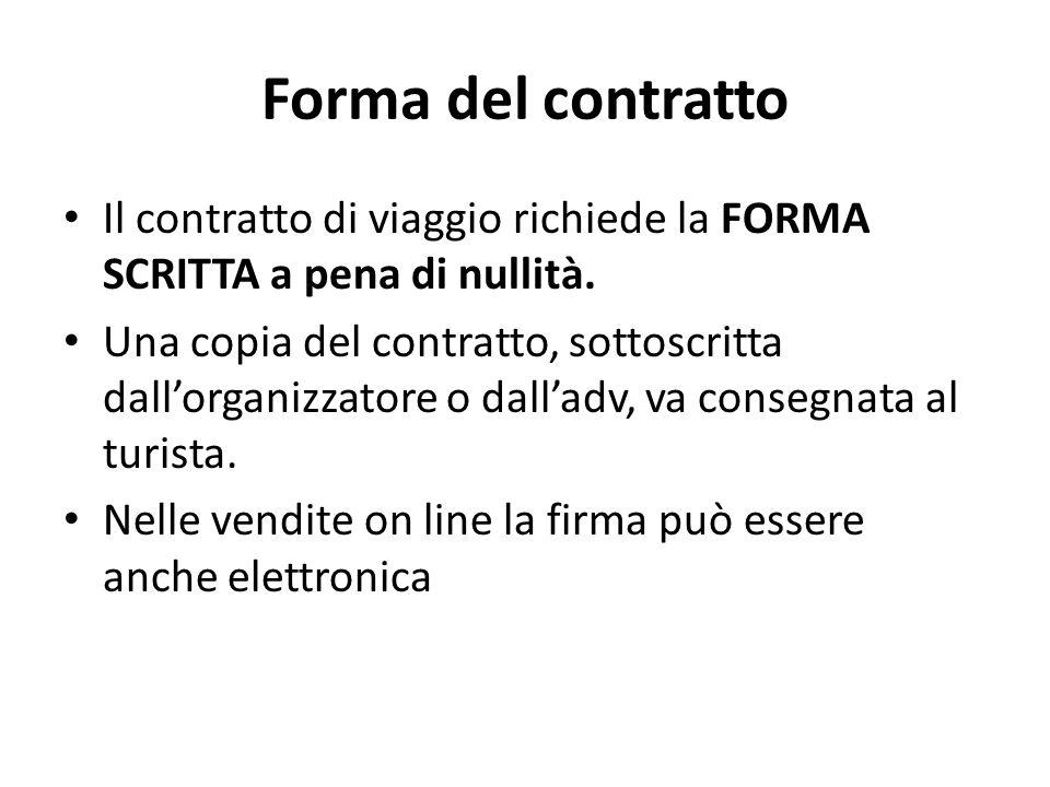 Forma del contratto Il contratto di viaggio richiede la FORMA SCRITTA a pena di nullità.
