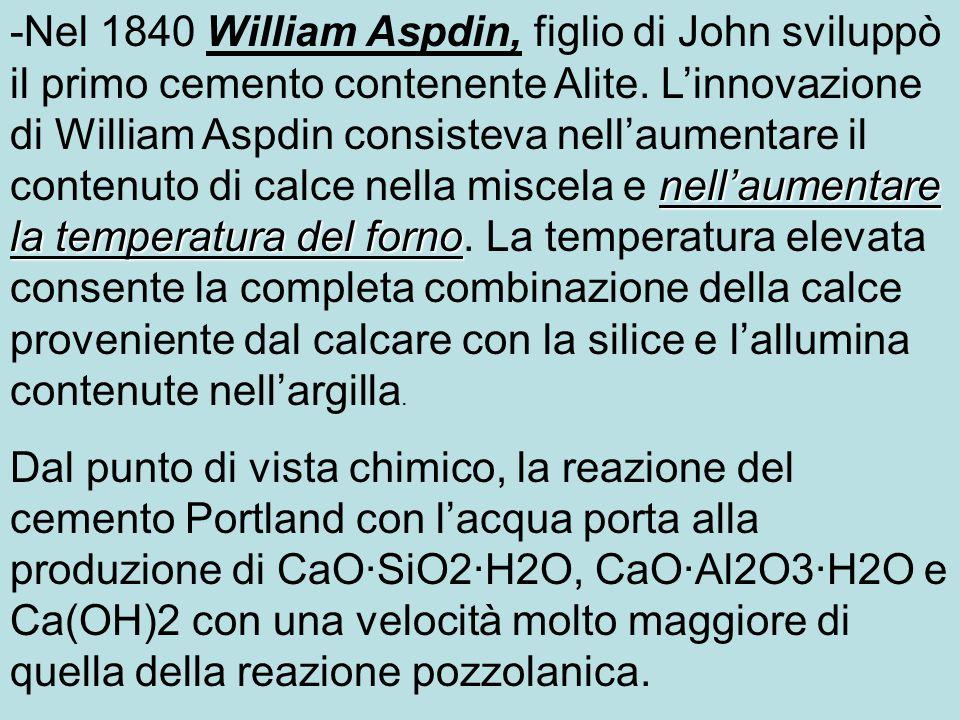 -Nel 1840 William Aspdin, figlio di John sviluppò il primo cemento contenente Alite. L'innovazione di William Aspdin consisteva nell'aumentare il contenuto di calce nella miscela e nell'aumentare la temperatura del forno. La temperatura elevata consente la completa combinazione della calce proveniente dal calcare con la silice e l'allumina contenute nell'argilla.