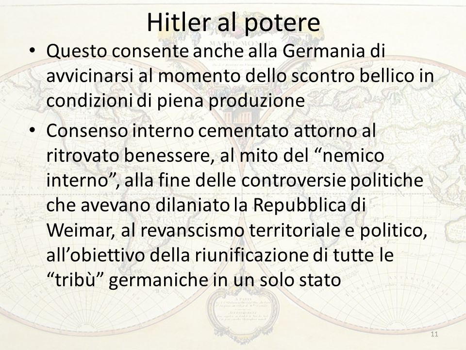 Hitler al potere Questo consente anche alla Germania di avvicinarsi al momento dello scontro bellico in condizioni di piena produzione.