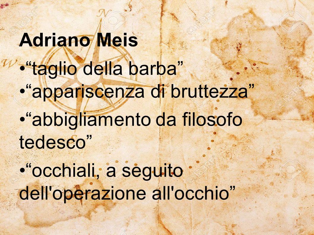Adriano Meis • taglio della barba • appariscenza di bruttezza • abbigliamento da filosofo tedesco