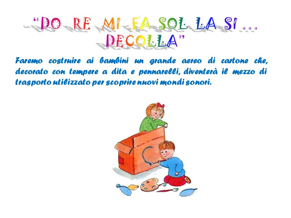 DO RE MI FA SOL LA SI … DECOLLA
