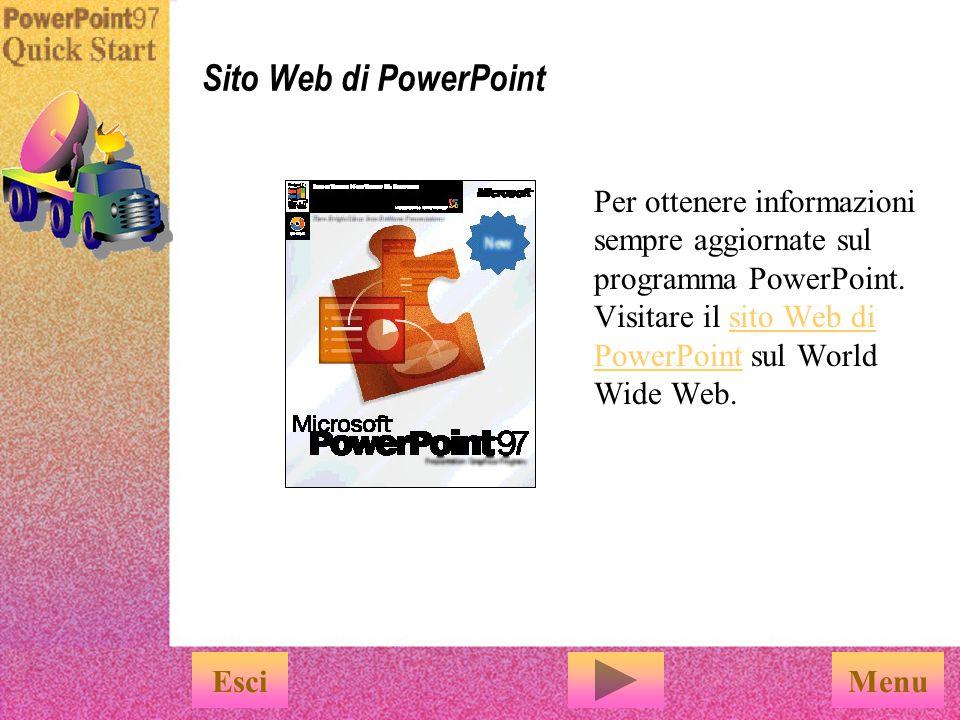 Sito Web di PowerPoint Per ottenere informazioni sempre aggiornate sul programma PowerPoint. Visitare il sito Web di PowerPoint sul World Wide Web.