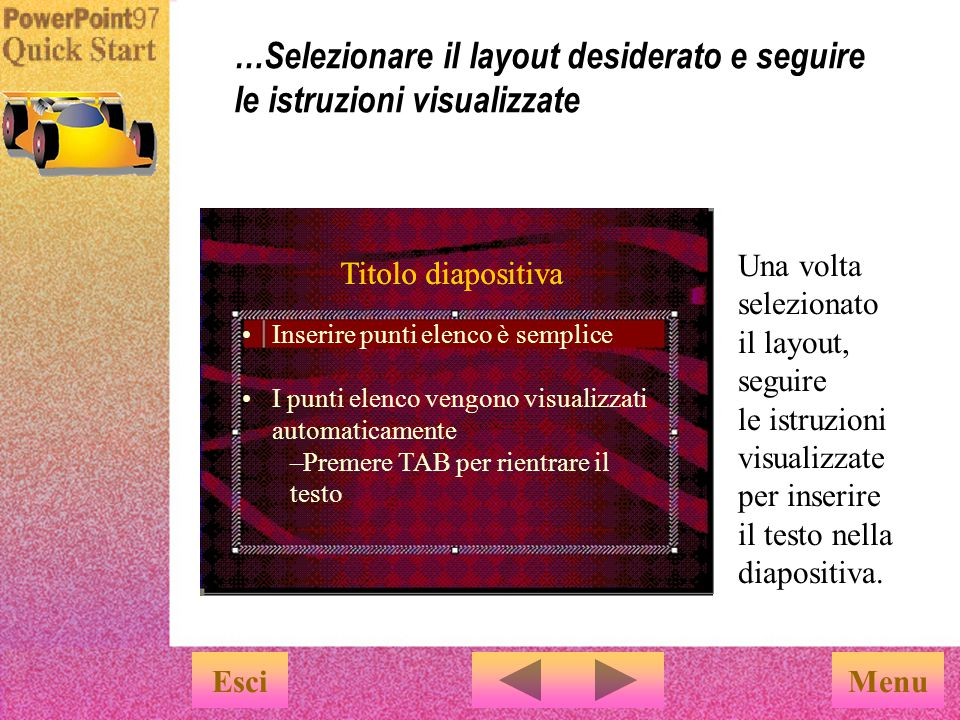 …Selezionare il layout desiderato e seguire le istruzioni visualizzate