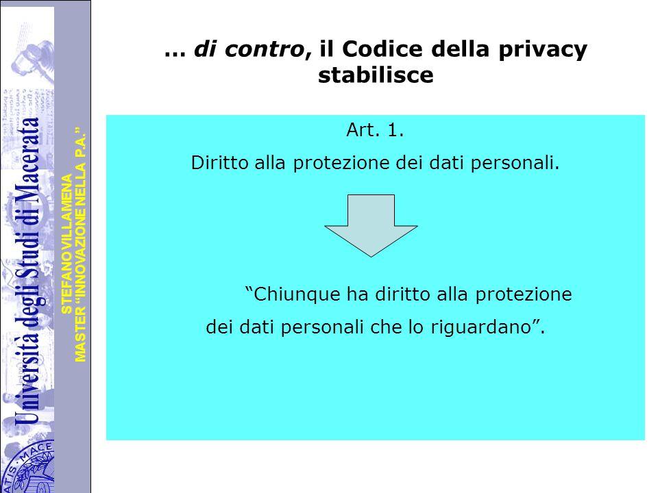 … di contro, il Codice della privacy stabilisce