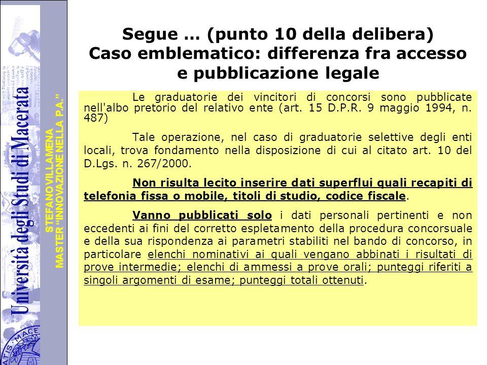 Segue … (punto 10 della delibera) Caso emblematico: differenza fra accesso e pubblicazione legale