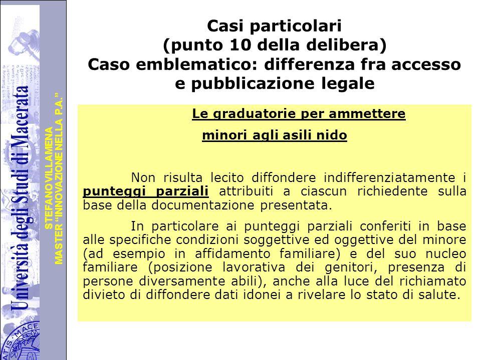 Casi particolari (punto 10 della delibera) Caso emblematico: differenza fra accesso e pubblicazione legale