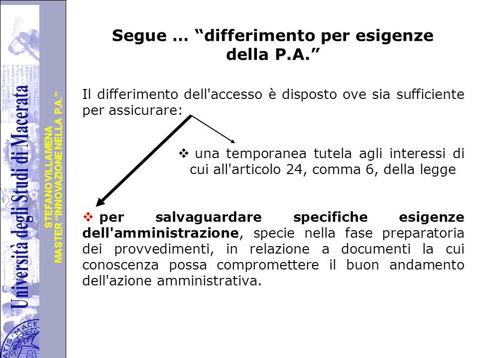 Segue … differimento per esigenze della P.A.