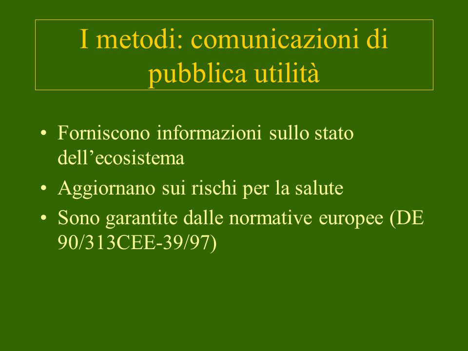 I metodi: comunicazioni di pubblica utilità