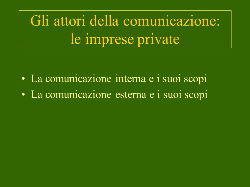Gli attori della comunicazione: le imprese private