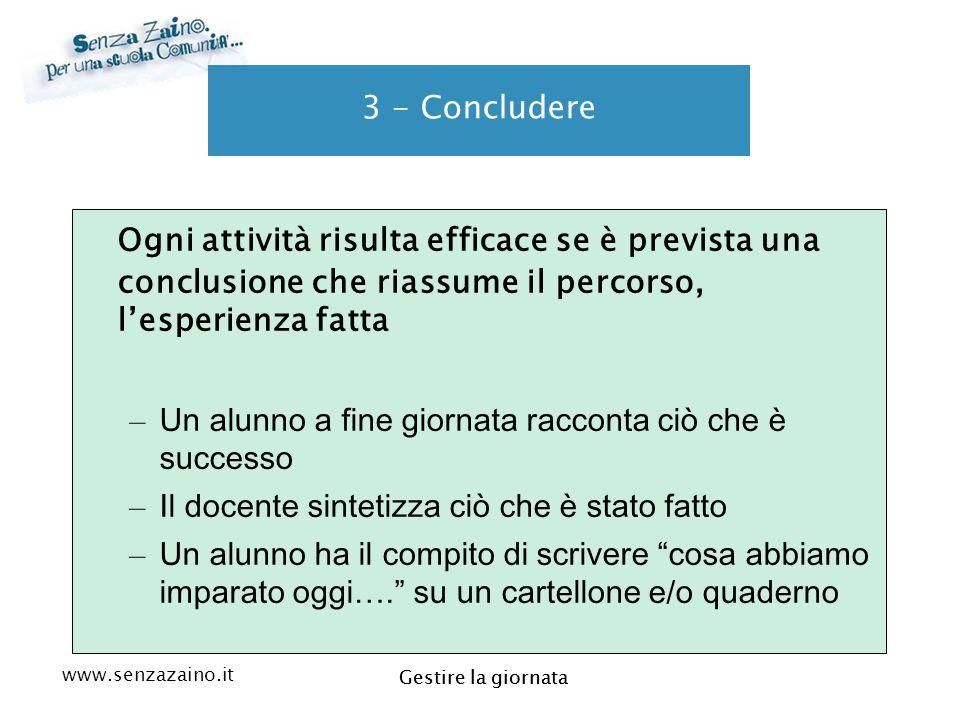 3 - Concludere Ogni attività risulta efficace se è prevista una conclusione che riassume il percorso, l'esperienza fatta.