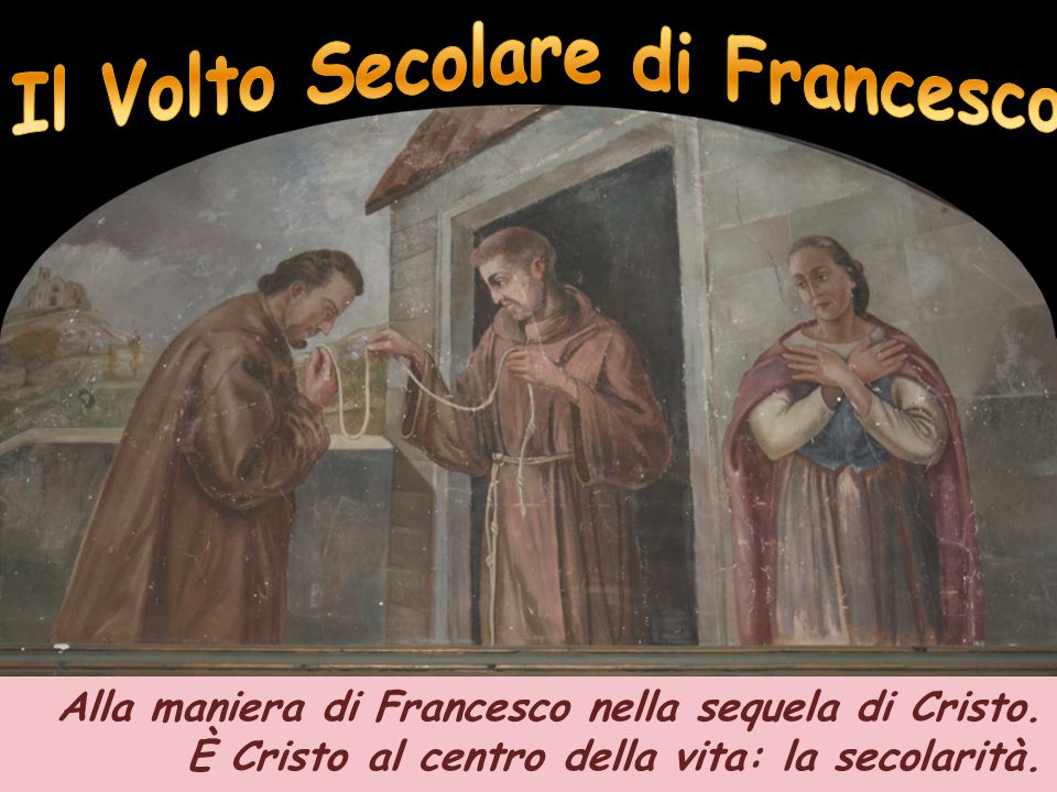Il Volto Secolare di Francesco