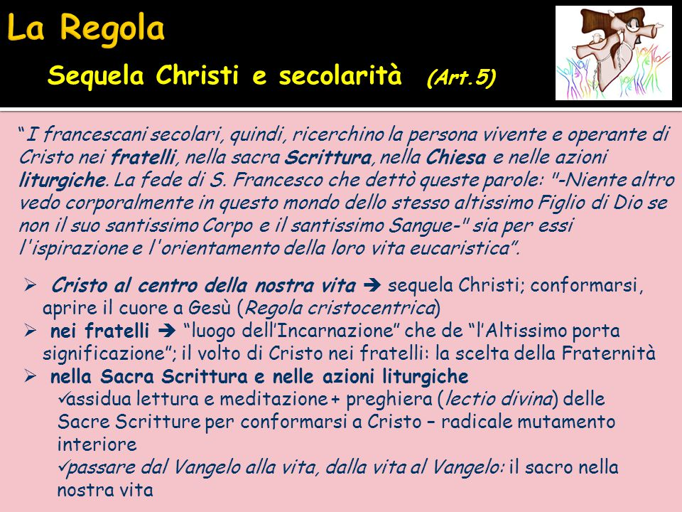 La Regola Sequela Christi e secolarità (Art.5)