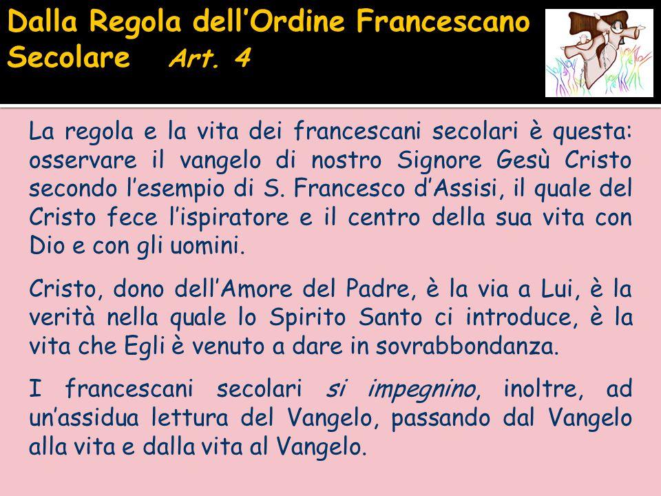 Dalla Regola dell'Ordine Francescano Secolare Art. 4