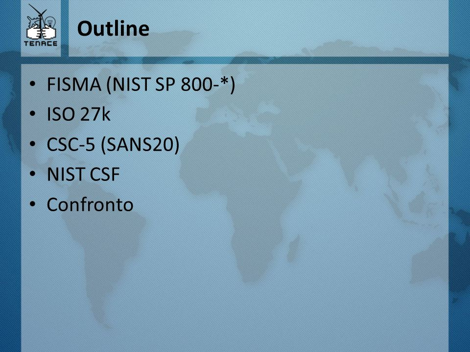 Outline FISMA (NIST SP 800-*) ISO 27k CSC-5 (SANS20) NIST CSF