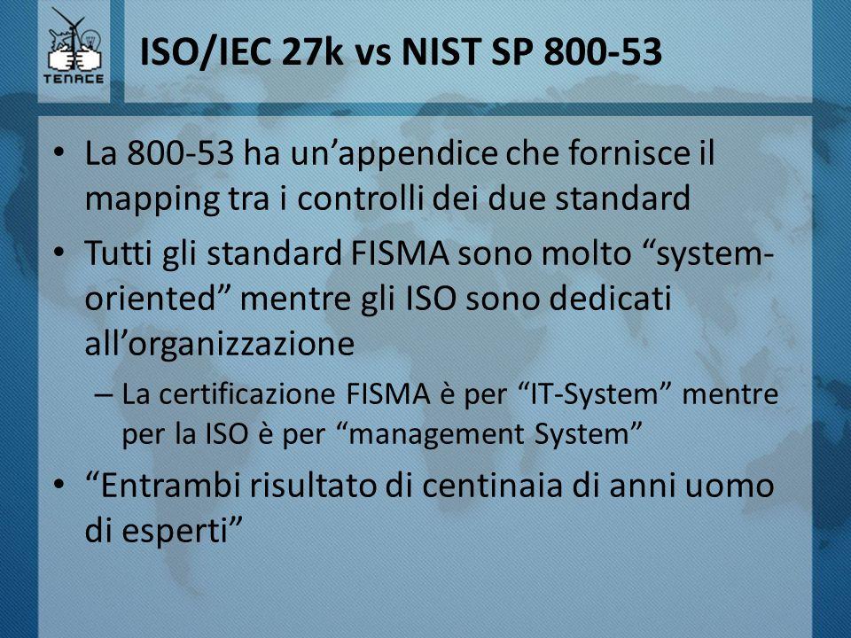 ISO/IEC 27k vs NIST SP 800-53 La 800-53 ha un'appendice che fornisce il mapping tra i controlli dei due standard.