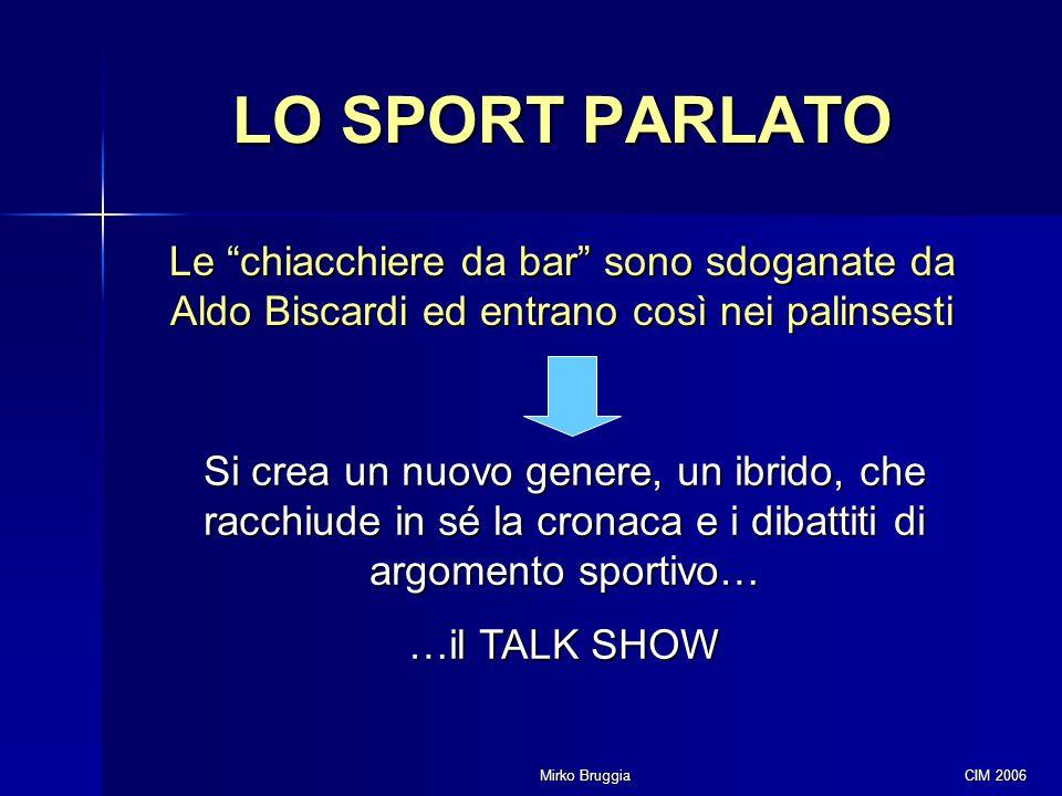 LO SPORT PARLATO Le chiacchiere da bar sono sdoganate da Aldo Biscardi ed entrano così nei palinsesti.