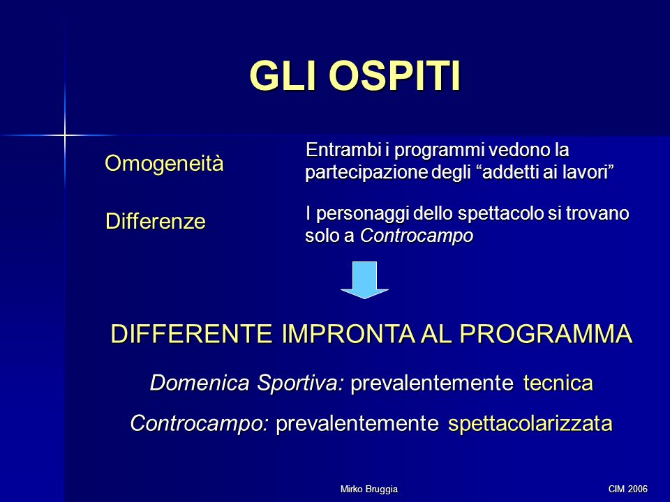 GLI OSPITI DIFFERENTE IMPRONTA AL PROGRAMMA Omogeneità Differenze