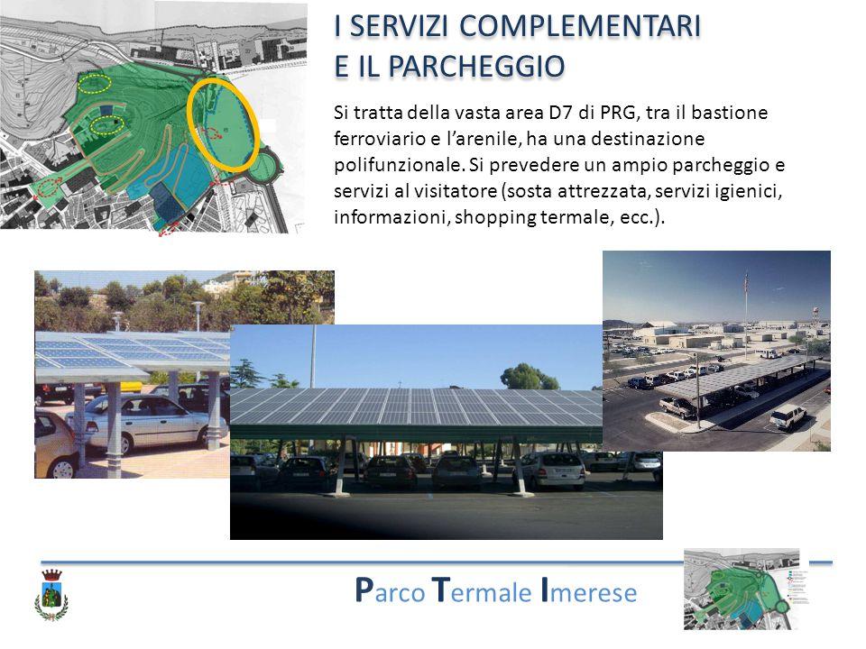 Parco Termale Imerese I SERVIZI COMPLEMENTARI E IL PARCHEGGIO