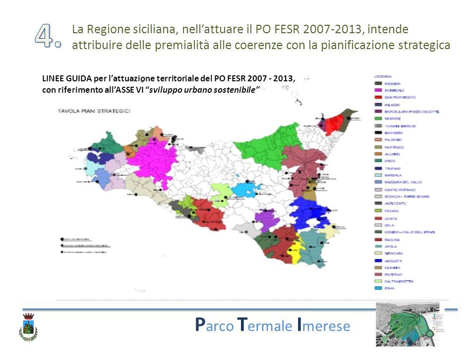 4. La Regione siciliana, nell'attuare il PO FESR 2007-2013, intende attribuire delle premialità alle coerenze con la pianificazione strategica.