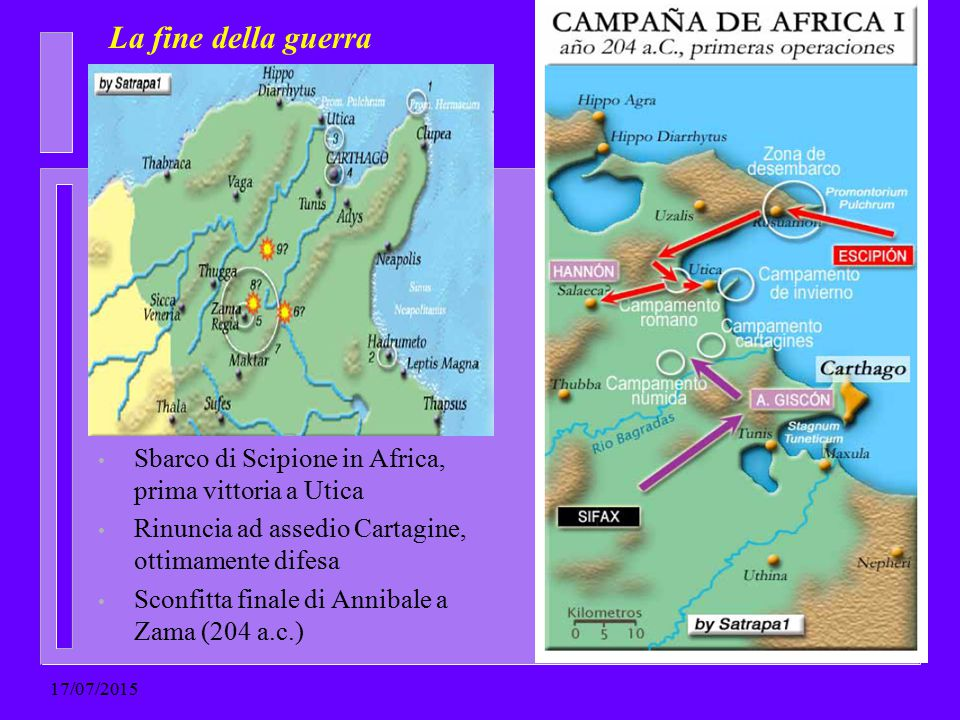 La fine della guerra Sbarco di Scipione in Africa, prima vittoria a Utica. Rinuncia ad assedio Cartagine, ottimamente difesa.