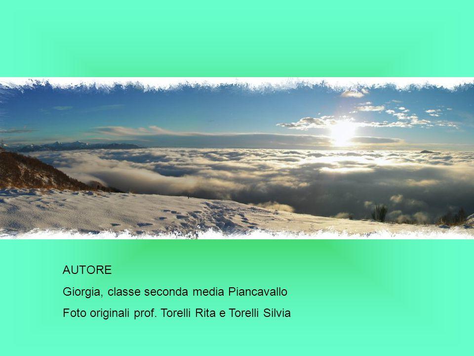 AUTORE Giorgia, classe seconda media Piancavallo Foto originali prof. Torelli Rita e Torelli Silvia