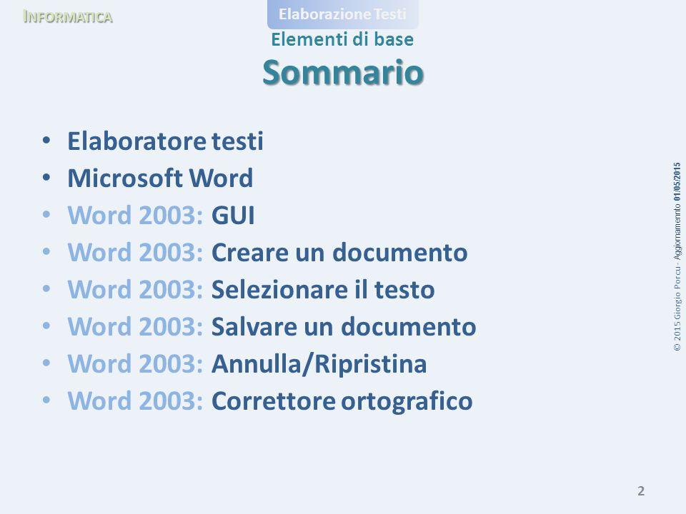 Sommario Elaboratore testi Microsoft Word Word 2003: GUI