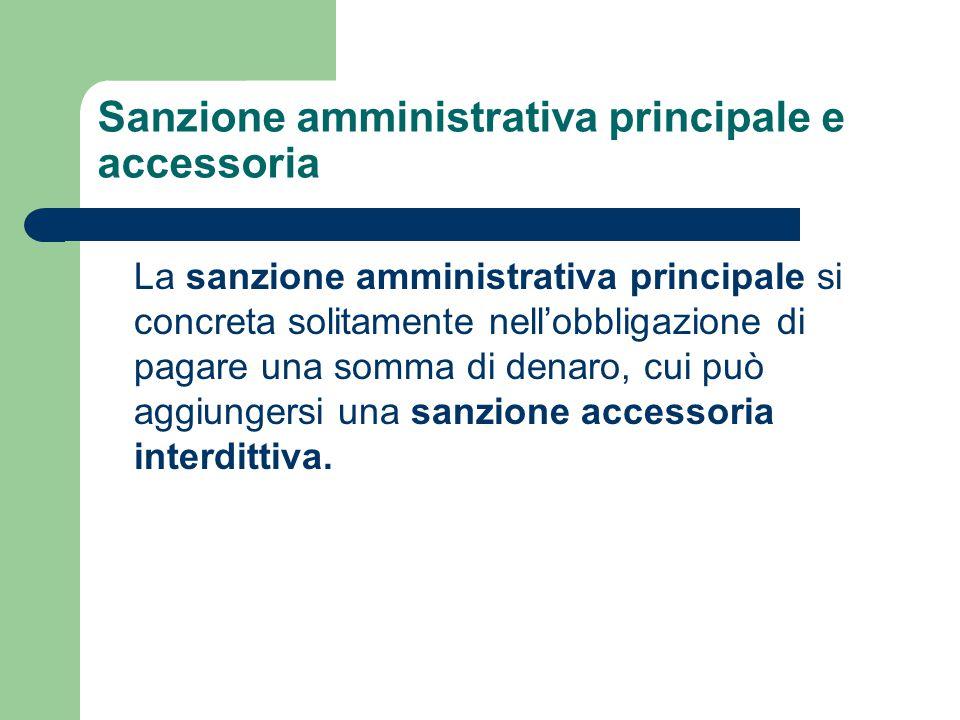 Sanzione amministrativa principale e accessoria