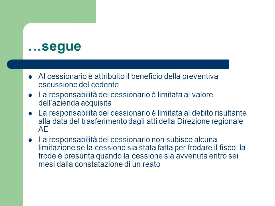 …segue Al cessionario è attribuito il beneficio della preventiva escussione del cedente.