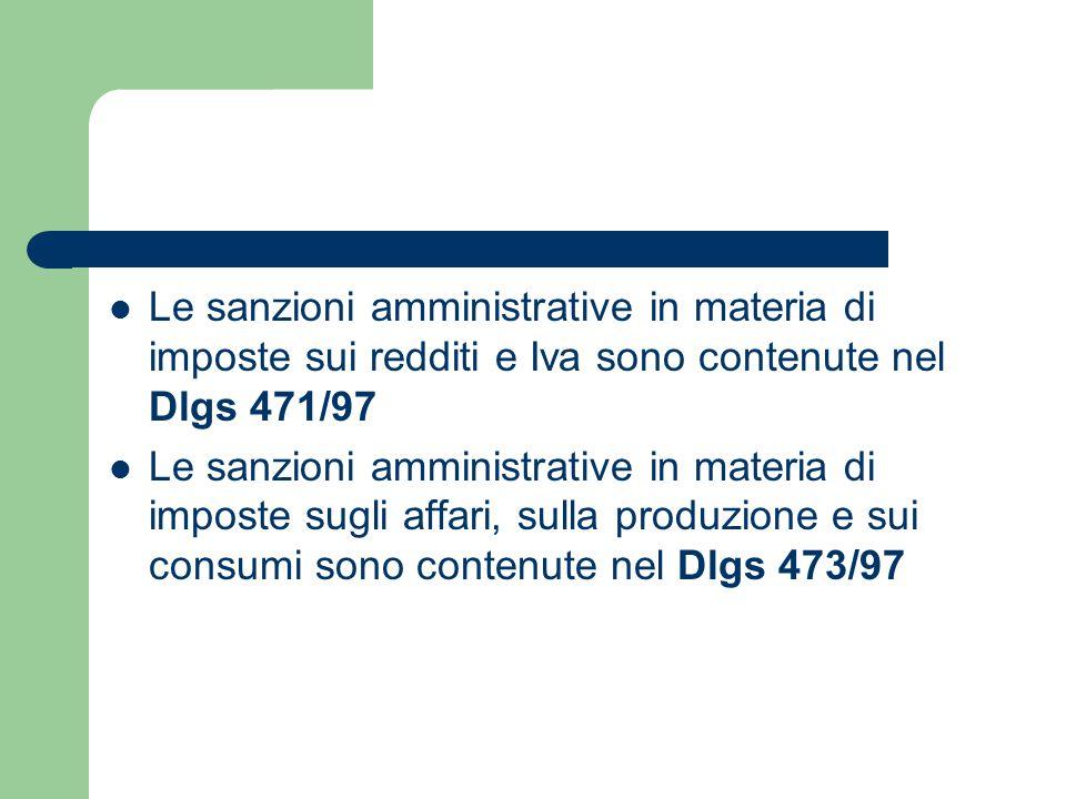 Le sanzioni amministrative in materia di imposte sui redditi e Iva sono contenute nel Dlgs 471/97