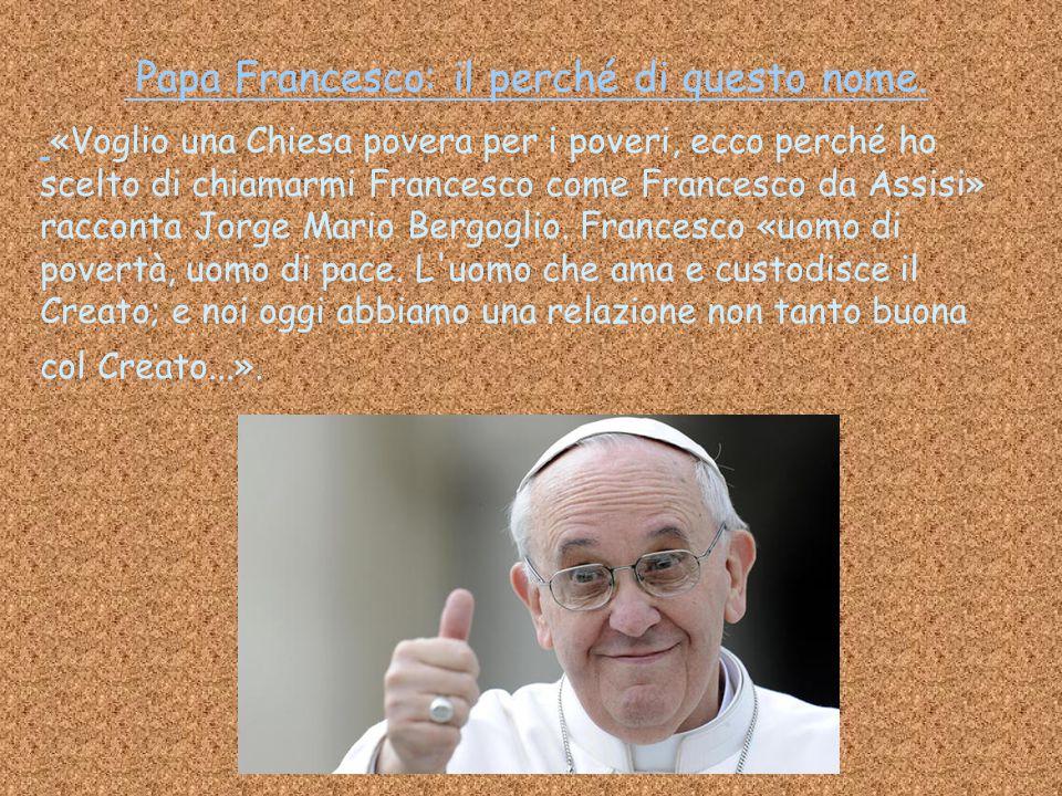 Papa Francesco: il perché di questo nome.