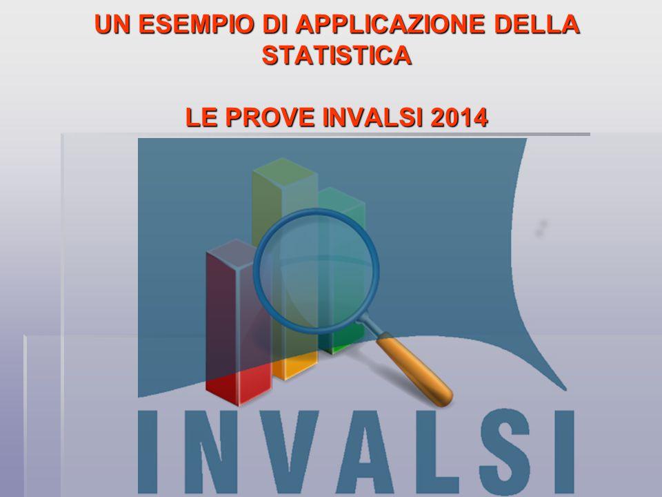 UN ESEMPIO DI APPLICAZIONE DELLA STATISTICA LE PROVE INVALSI 2014