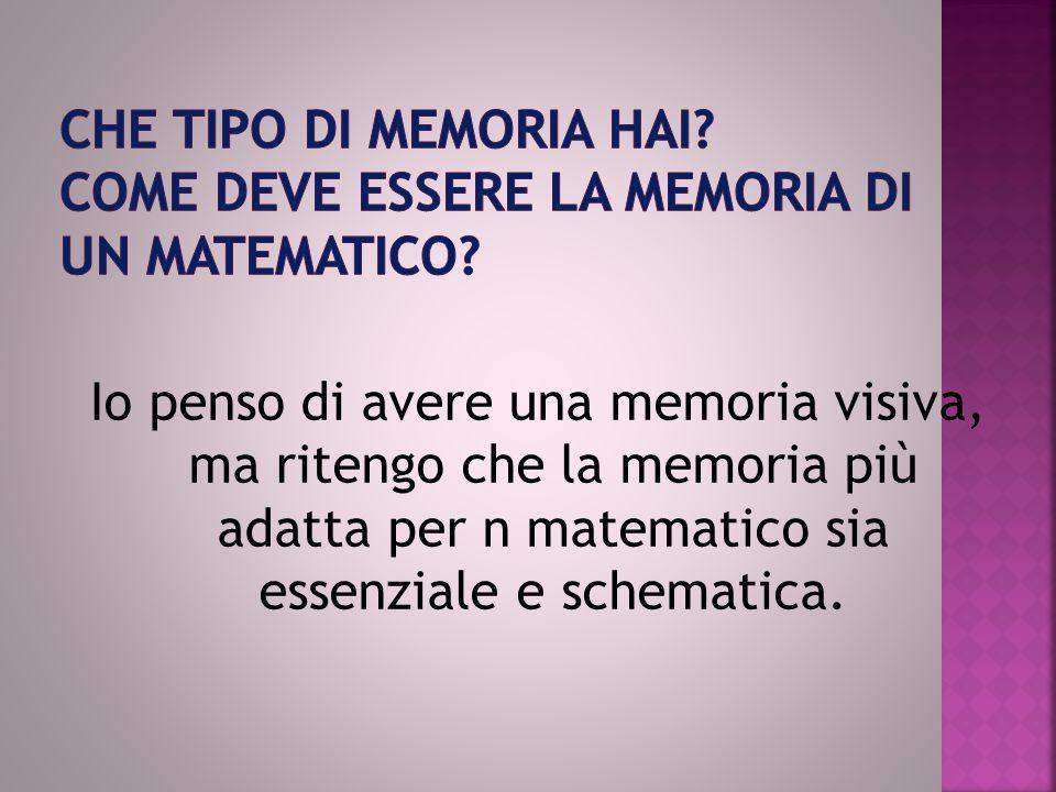 Che tipo di memoria hai Come deve essere la memoria di un matematico