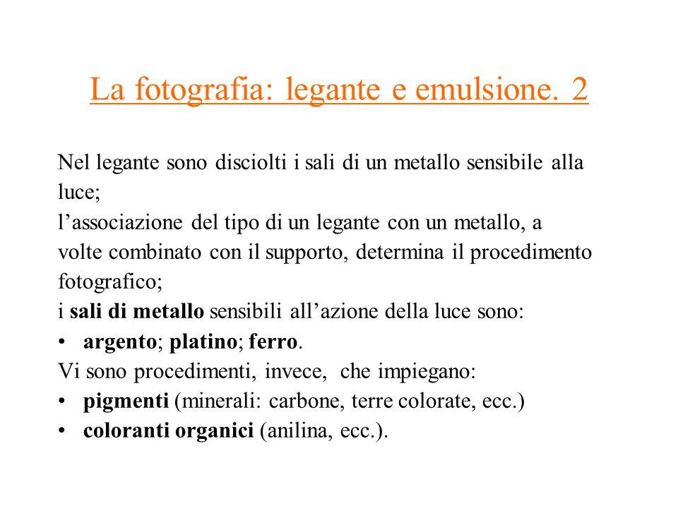 La fotografia: legante e emulsione. 2