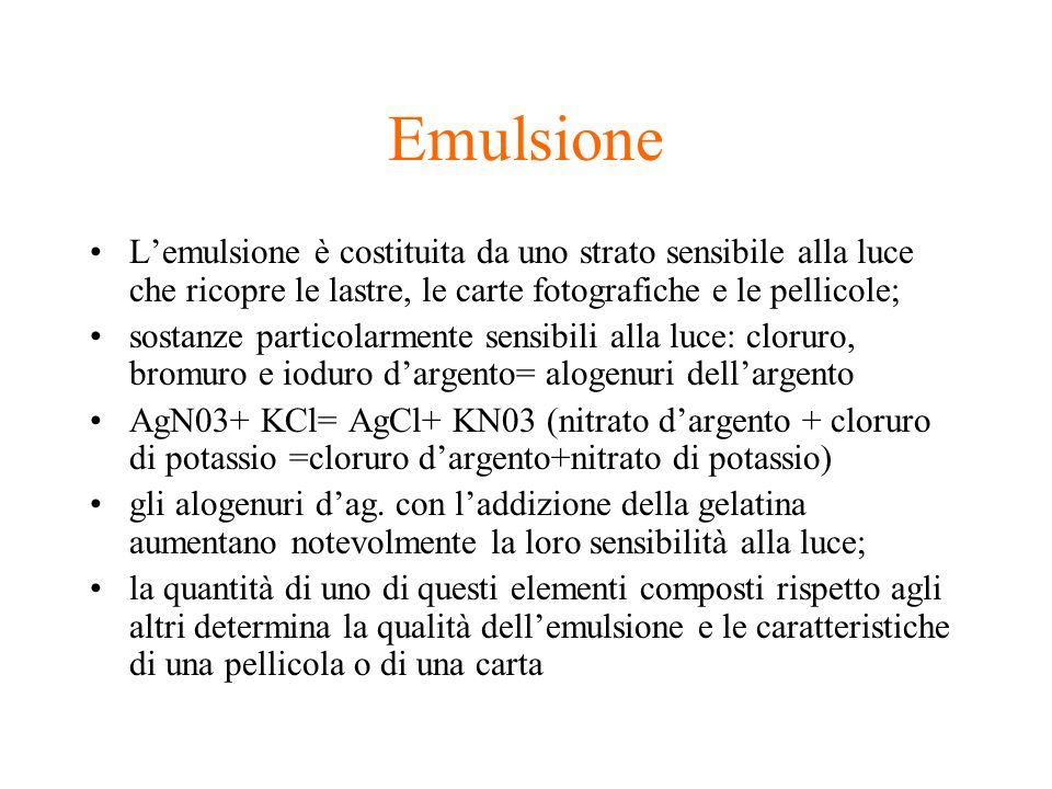 EmulsioneL'emulsione è costituita da uno strato sensibile alla luce che ricopre le lastre, le carte fotografiche e le pellicole;
