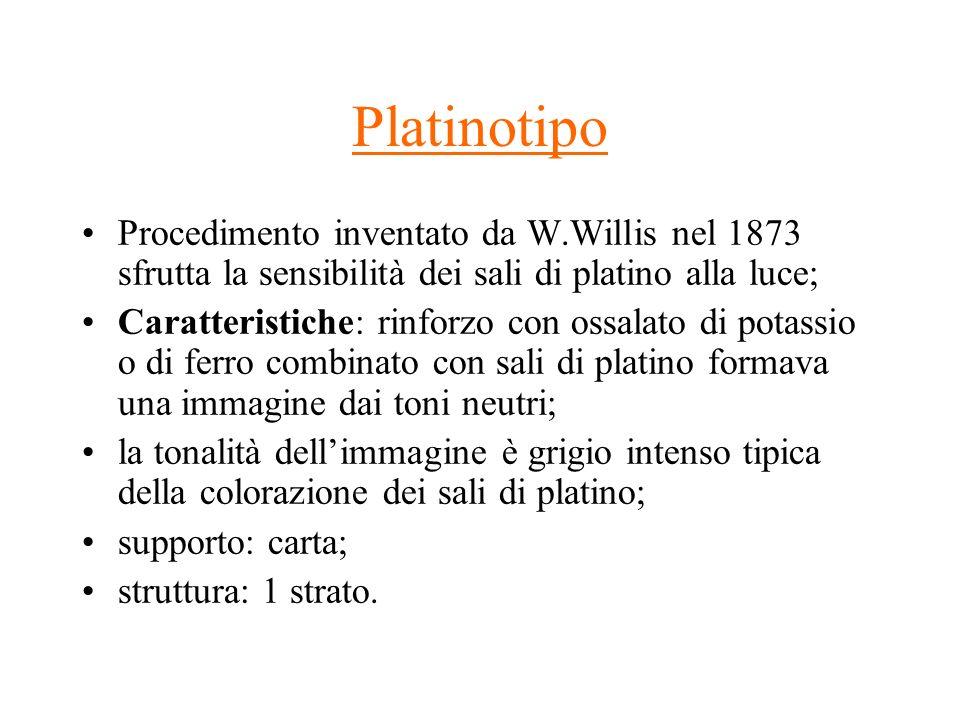 Platinotipo Procedimento inventato da W.Willis nel 1873 sfrutta la sensibilità dei sali di platino alla luce;