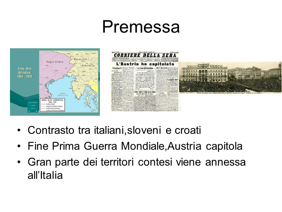 Premessa Contrasto tra italiani,sloveni e croati