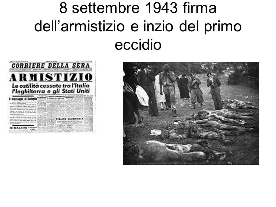 8 settembre 1943 firma dell'armistizio e inzio del primo eccidio