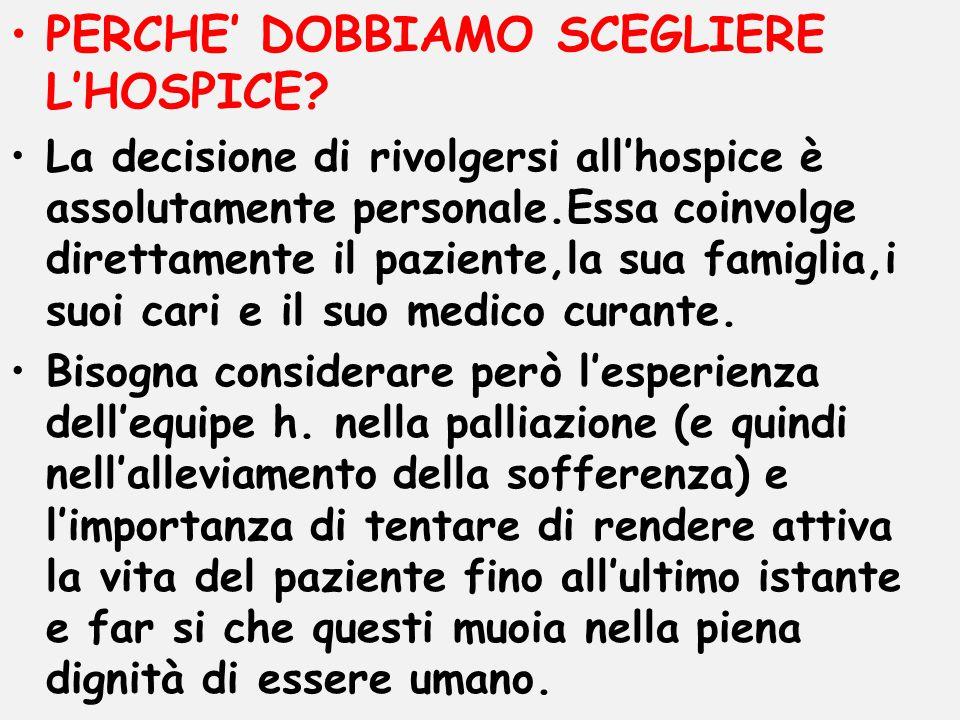 PERCHE' DOBBIAMO SCEGLIERE L'HOSPICE