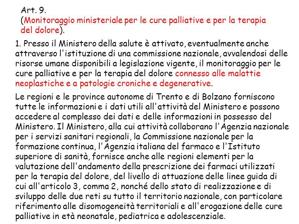 Art. 9. (Monitoraggio ministeriale per le cure palliative e per la terapia del dolore).