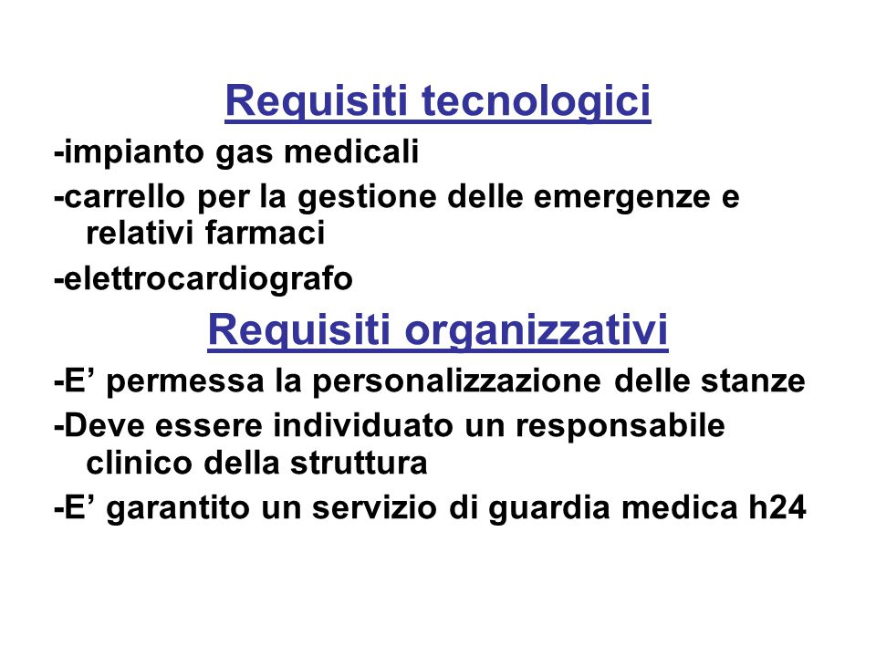 Requisiti tecnologici Requisiti organizzativi