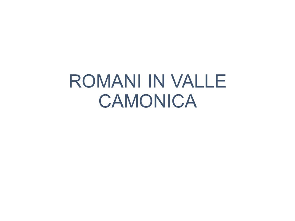 ROMANI IN VALLE CAMONICA