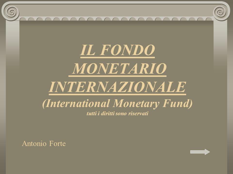 IL FONDO MONETARIO INTERNAZIONALE (International Monetary Fund) tutti i diritti sono riservati