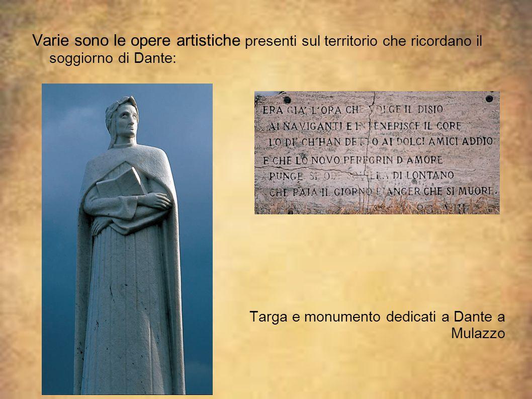 Varie sono le opere artistiche presenti sul territorio che ricordano il soggiorno di Dante: