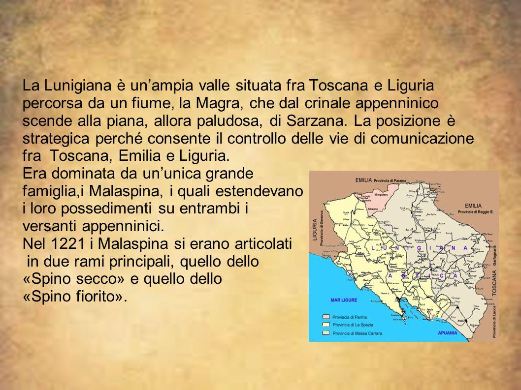 La Lunigiana è un'ampia valle situata fra Toscana e Liguria percorsa da un fiume, la Magra, che dal crinale appenninico scende alla piana, allora paludosa, di Sarzana. La posizione è strategica perché consente il controllo delle vie di comunicazione fra Toscana, Emilia e Liguria.