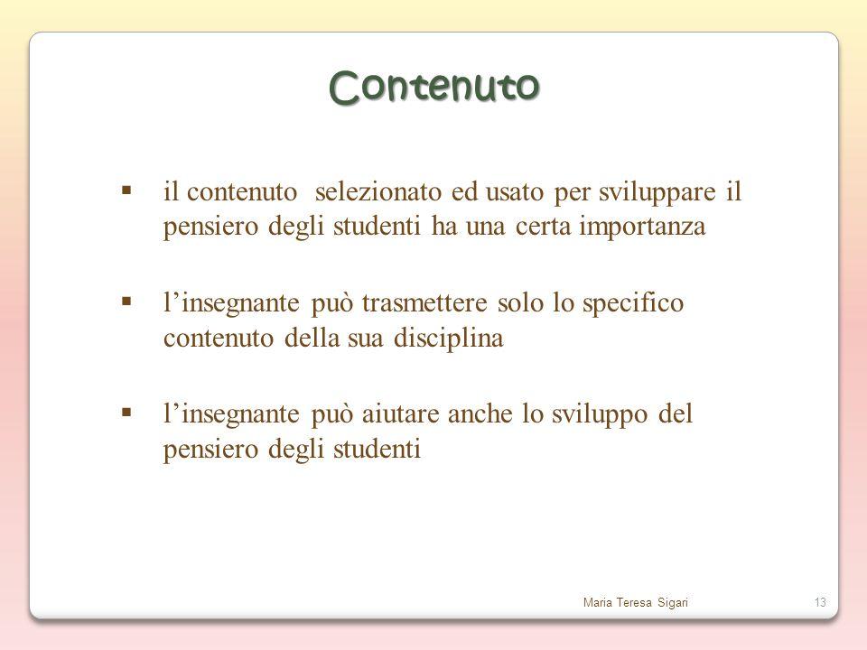 Contenuto il contenuto selezionato ed usato per sviluppare il pensiero degli studenti ha una certa importanza.