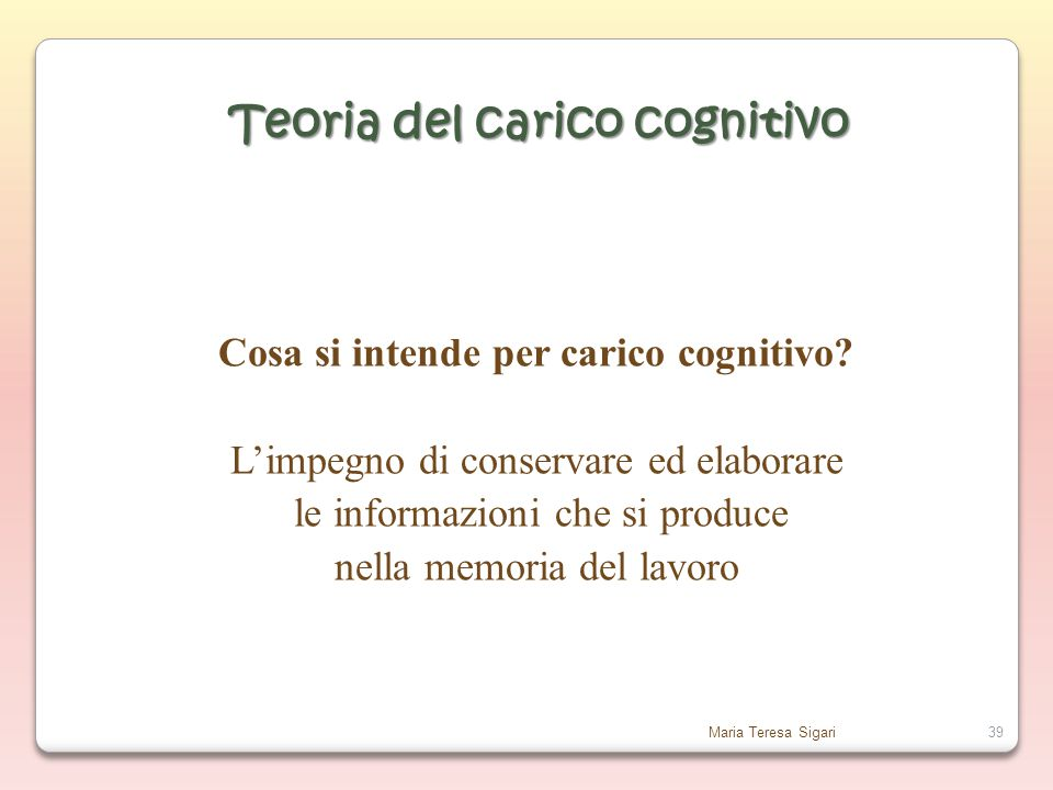Teoria del carico cognitivo Cosa si intende per carico cognitivo
