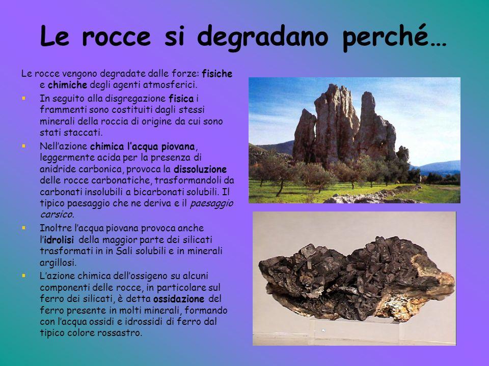 Le rocce si degradano perché…
