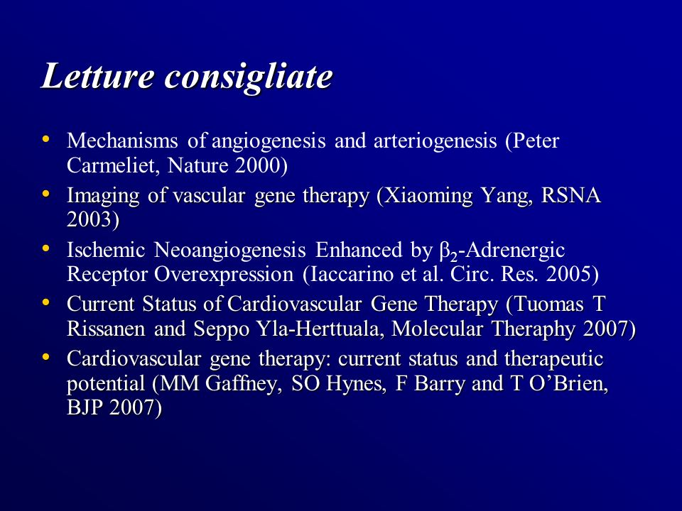 Letture consigliate Mechanisms of angiogenesis and arteriogenesis (Peter Carmeliet, Nature 2000)