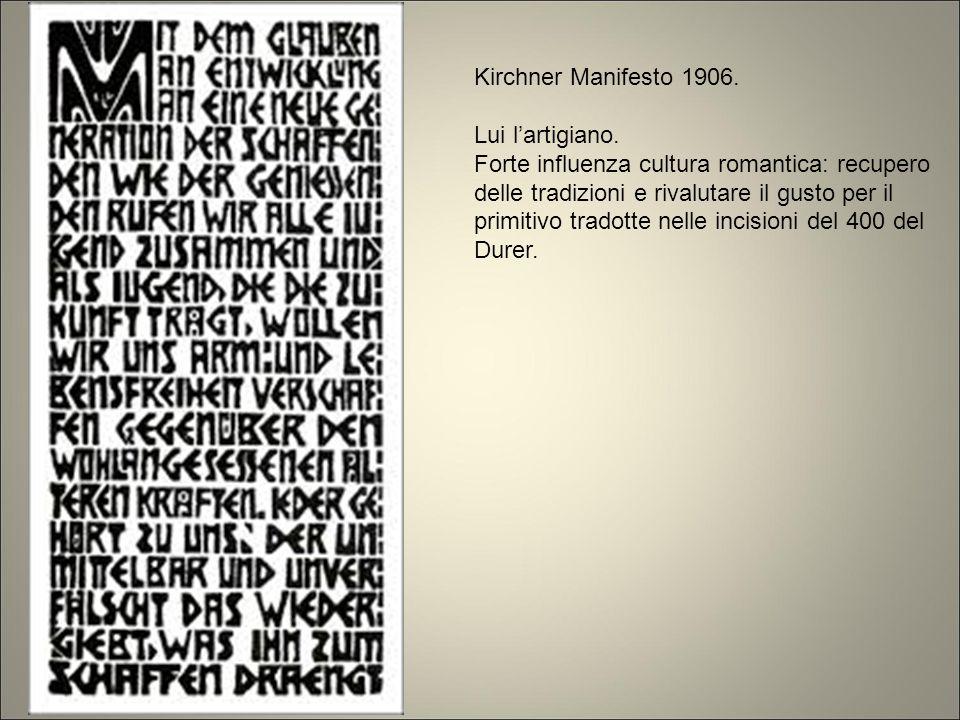 Kirchner Manifesto 1906. Lui l'artigiano.